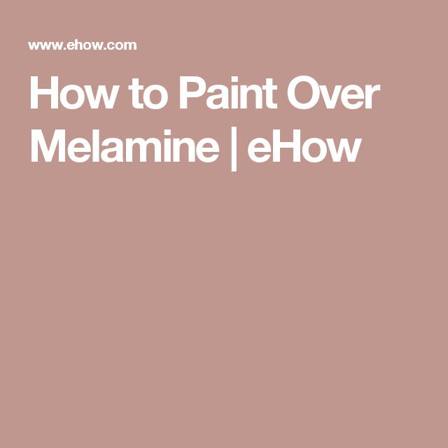 How To Paint Over Melamine Painting Pressed Wood Faux
