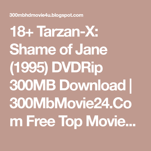 18 Tarzan X Shame Of Jane Mb Download 300mbmovie24 Com Free Top Movies Download Or Watch