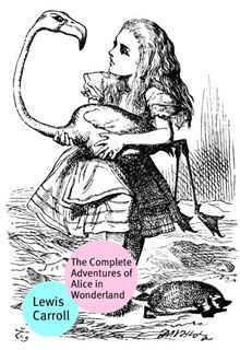 """The complete tales of Alice by Lewis Carroll. Includes both works that contain Alices Adventures (""""Alices Adventures through Wonderland"""" and """"Through the Looking Glass""""). This edition is…  read more at Kobo."""