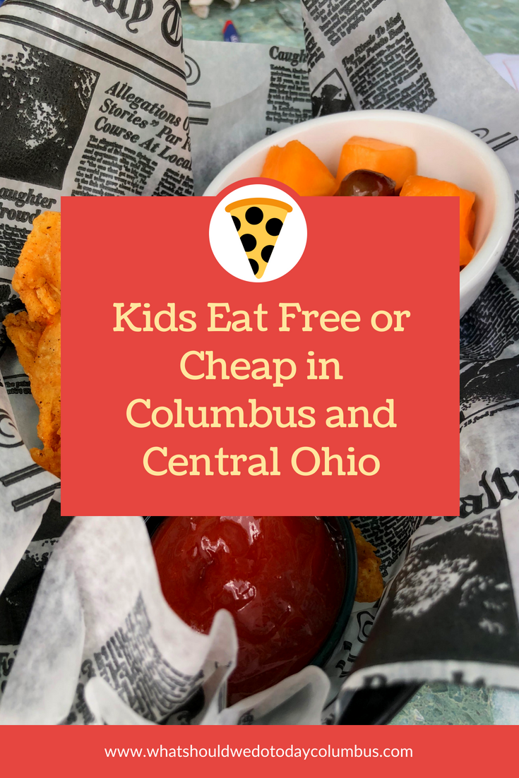 Kids Eat Free Or Cheap In Columbus And Central Ohio Kids Eat Free Kids Eat Free Restaurants Eat Free
