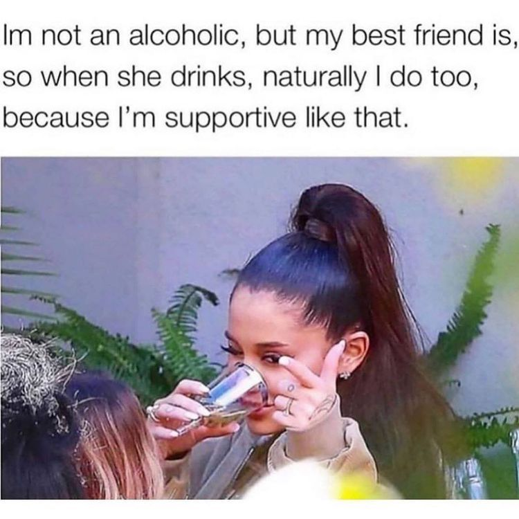 I Got You Bff Funny Drinking Memes Alcohol Memes Drinking Humor