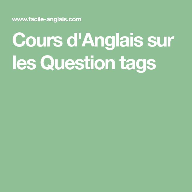 Cours d'Anglais sur les Question tags   Cours anglais ...