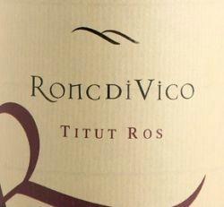 Ronc di Vico Colli Orientali del Friuli Refosco Titut Ros 2007
