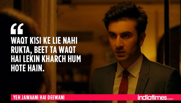 12 Times Yeh Jawaani Hai Deewani Proved That It Understood Our Generation Perfectly Bollywood Quotes Bollywood Love Quotes Filmy Quotes