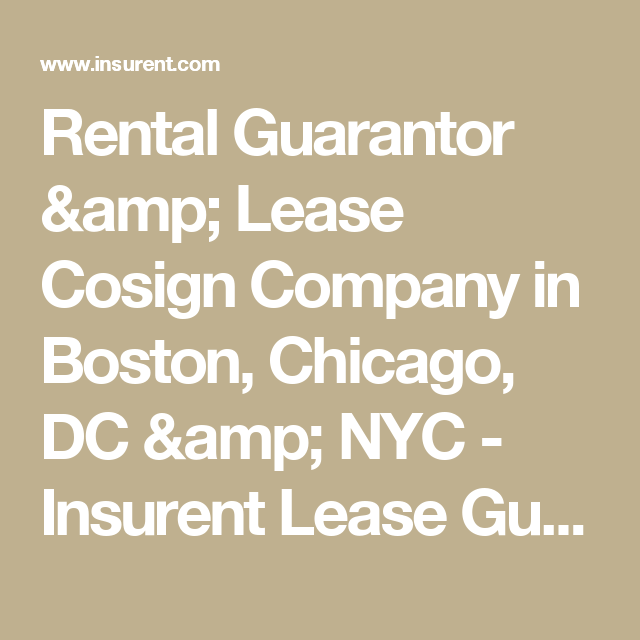 Rental Guarantor Amp Lease Cosign Company In Boston Chicago Dc Amp Nyc Insurent Lease Guaranty Nyc Lease In Boston