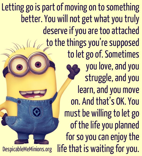 Quotes About Moving On And Letting Go: Minion Quotes - Letting Go Is Part Of