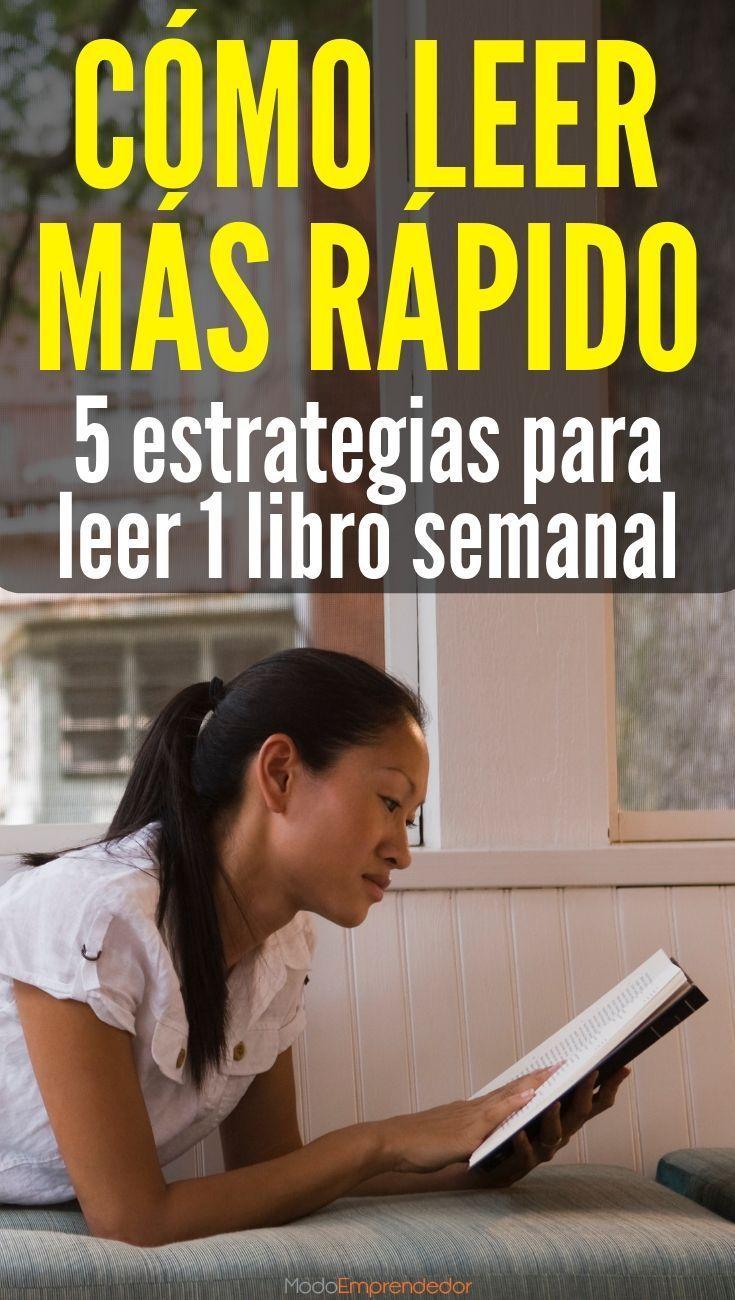 En el siguiente artículo encontrarás 5 estrategías para aprender cómo leer más rápido de lo que lees actualmente y leer un libro semanal.