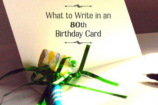 These Are Examples Of 80th Birthday Card Messages Some Funny And Others Inspirational Ive Included Quotes Poems That May Help