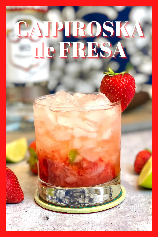 Caipiroska De Fresa Sabroso Cóctel De Vodka Y Frutillas Receta Coctel De Frutas Fresas Cóctel De Vodka