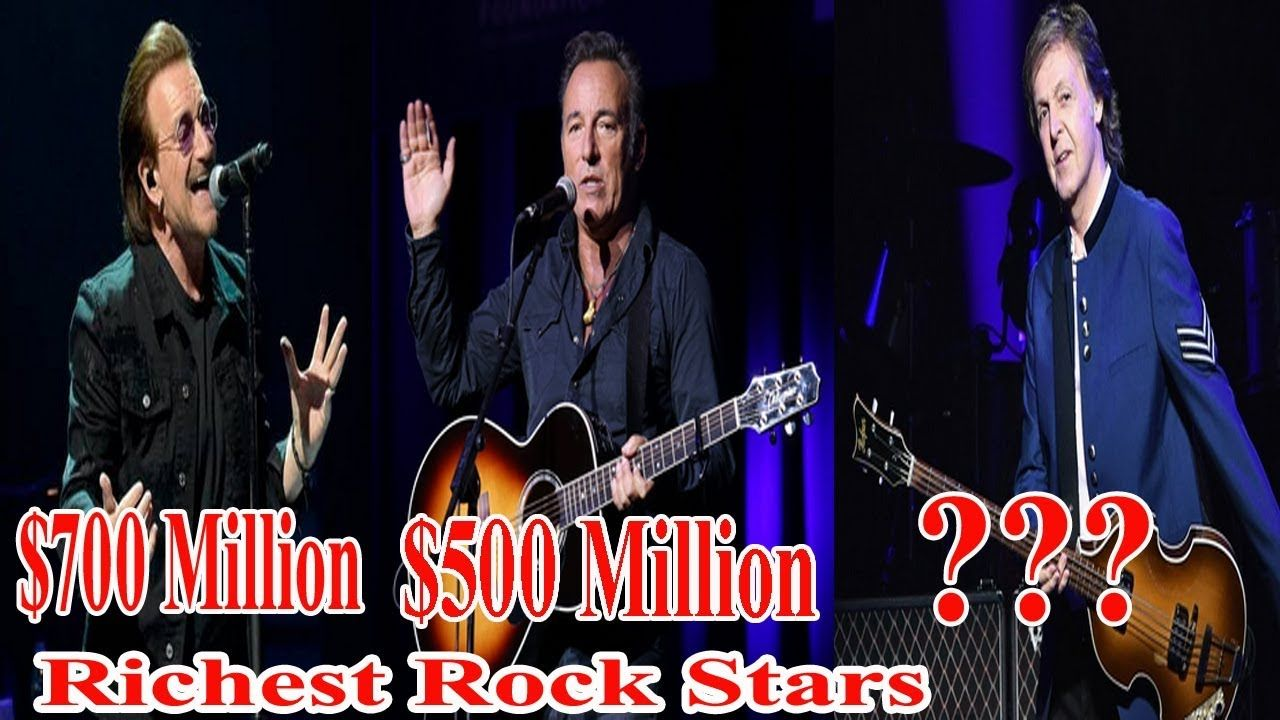 Top 10 Richest Rock Stars in the World 2019 Rock Stars