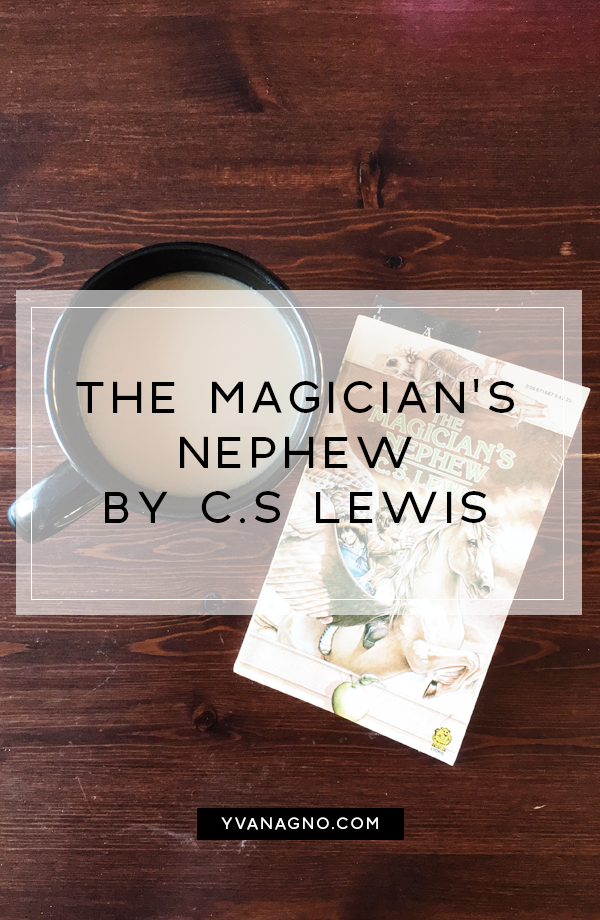 Getting Reacquainted with Narnia: The Magician's Nephew  #yxe #yxeblogger #books #book #reading #bookblogger #bookbloggers #bookblog #narnia #cslewis #yvanreads2018