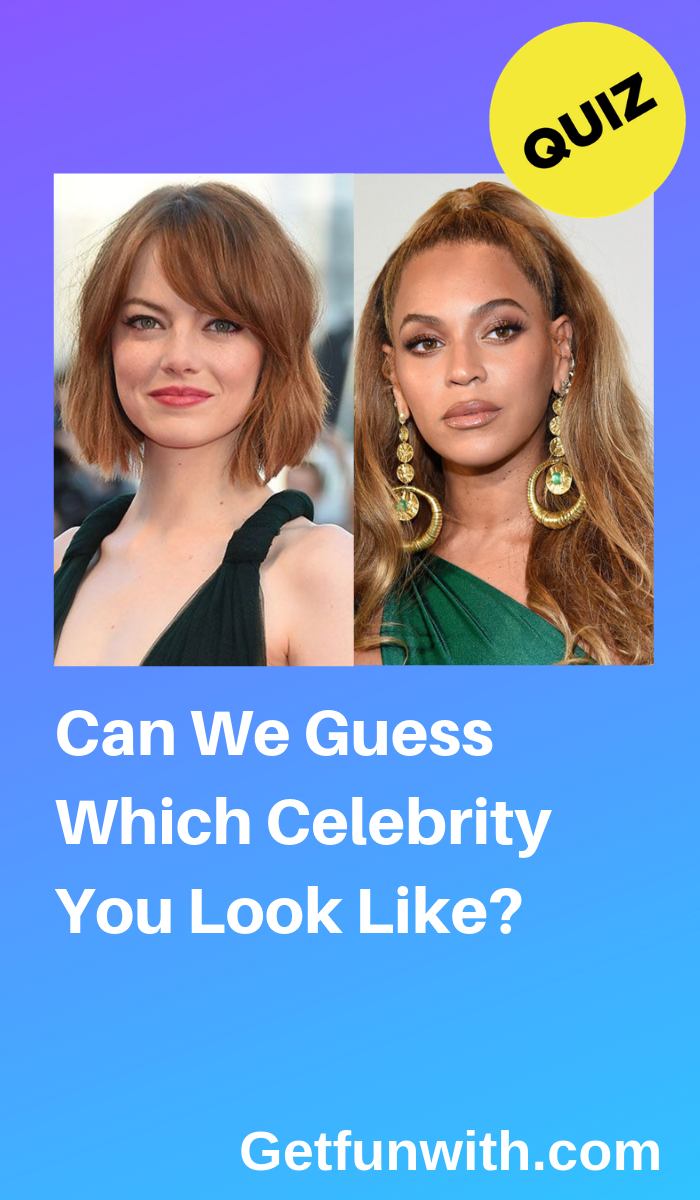 We All Look Like One Celebrity Or Another But Which Celebrity Actually Shares Your Unique Physical Traits Ready To Fin With Images Celebrity Quizzes Celebrities Fun Quiz