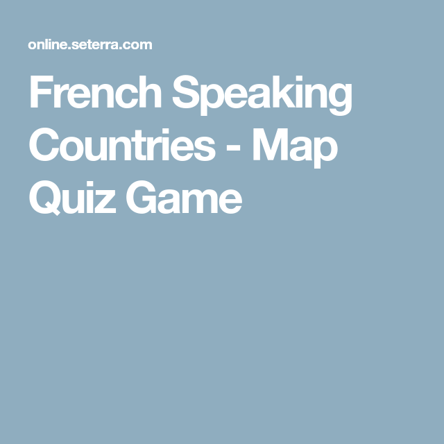 French speaking countries map quiz game welcome to the amrica french speaking countries map quiz game gumiabroncs Choice Image