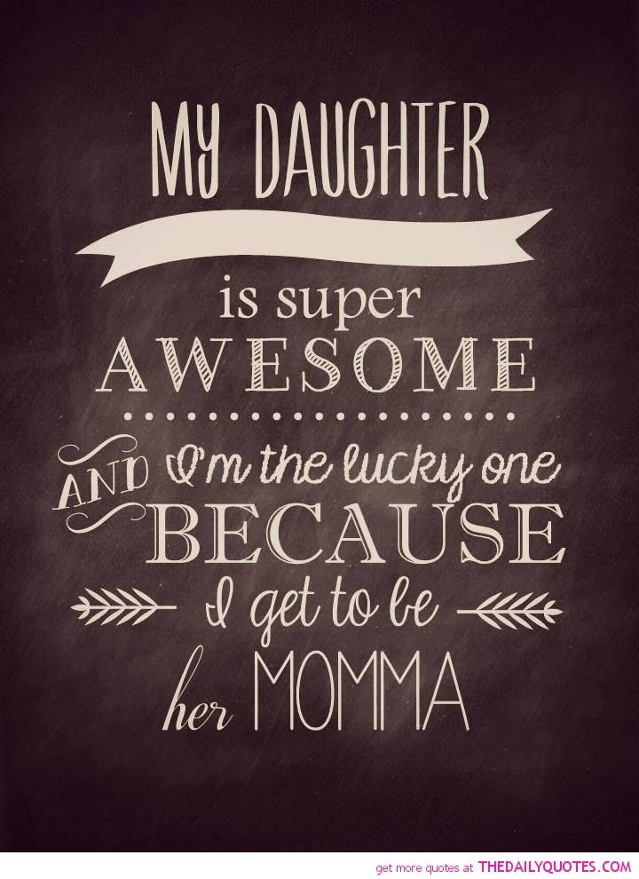 My Daughter Daughter Quotes To My Daughter I Love My Daughter