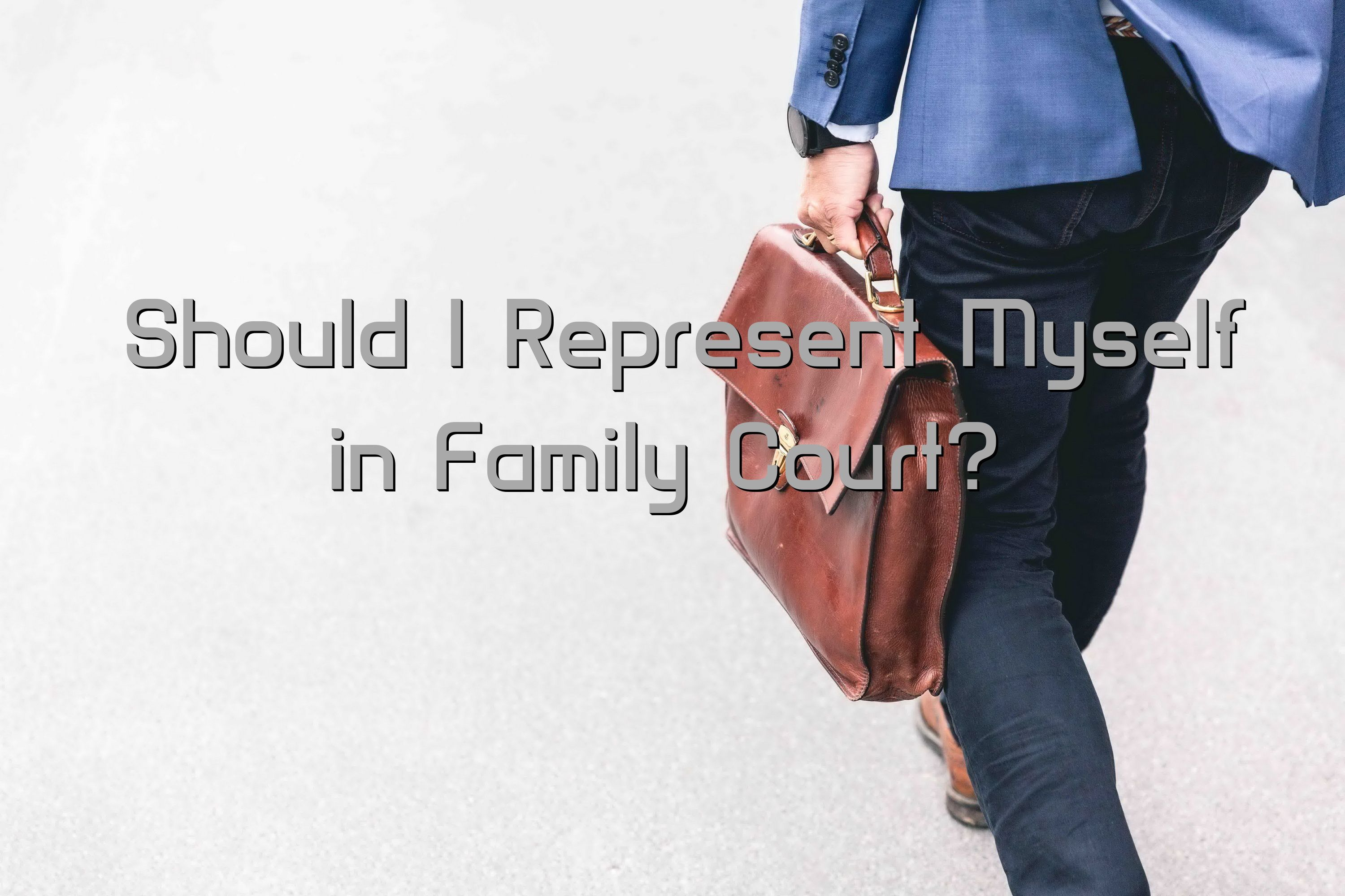 Should I Represent Myself in Family Court? https