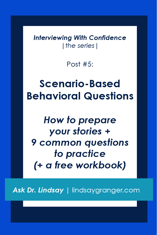 interviewing with confidence the series post 5 scenario based behavioral questions in this post well dig into a useful formula for answering