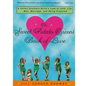 The Sweet Potato Queen books are the wisest, most laugh out loud funny things you will ever encounter. Isn't it funny how often those two coincide? Listen to these if you can, Jill Connor Browne is hilarious all by herself and she can bring out the southern in anyone.