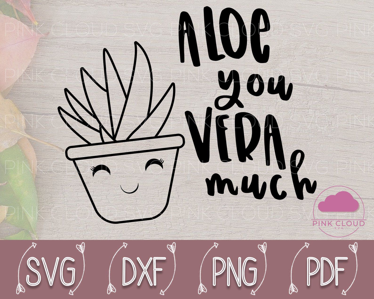 Download Aloe You Vera Much Svg, Aloe You Vera Much Shirt ...