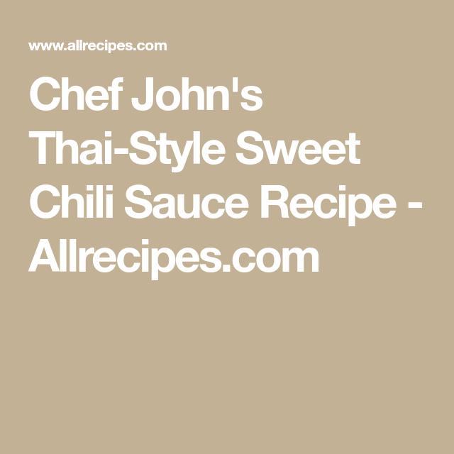 Chef John S Thai Style Sweet Chili Sauce Rezept