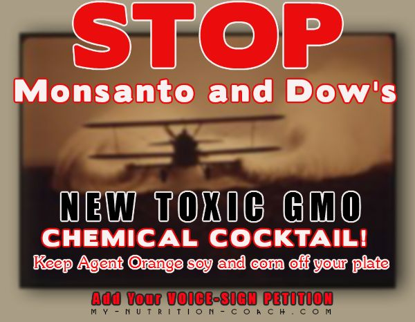 Tell Obama to stop Monsanto and Dow's new toxic GMO chemical cocktail! Sign the Petition Now!!