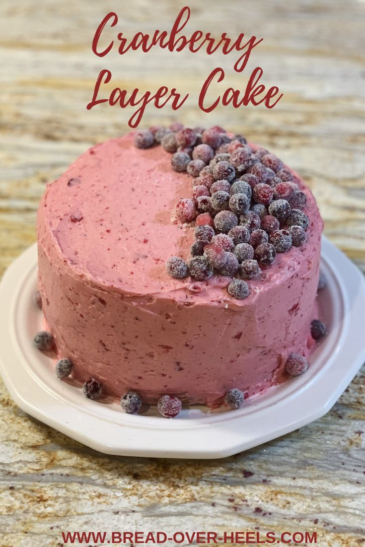Cranberry Layer Cake Bread Over Heels Cranberry Cake