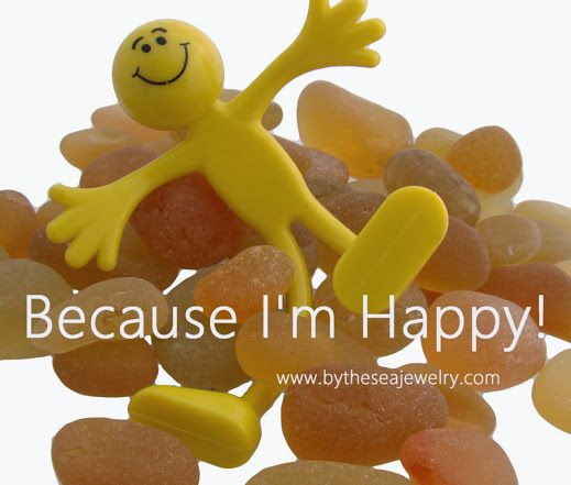 Because I'm Happy.............. Clap along if you know what happiness is to you!  Wishing you all a Sunny, Safe and HAPPY Memorial Day Weekend!  By The Sea - Sea Glass Jewelry - Google+ #seaglass #sea #glass #happy #yellow #memorial day