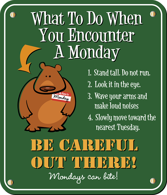 What to do when you encounter a Monday? Monday humor