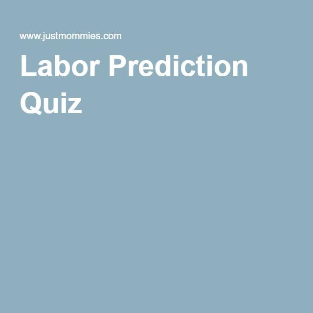 Labor Prediction Quiz  702c61ebf3
