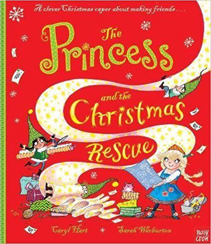 The Princess and the Christmas Rescue (Princess Series): Caryl Hart, Sarah Warburton ...