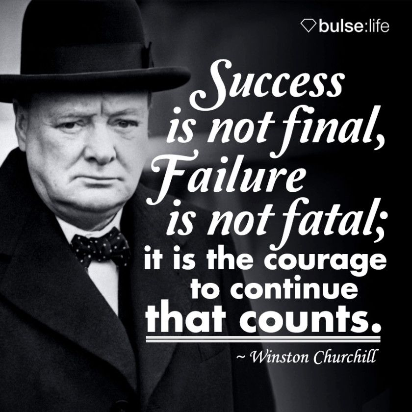 """Quotes On Winston Churchill: """"Success Is Not Final, Failure Is Not Fatal; It Is The"""