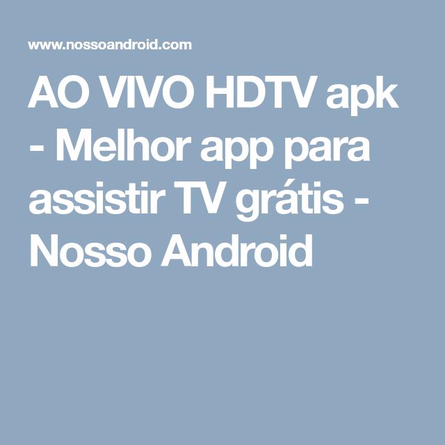 AO VIVO HDTV apk - Melhor app para assistir TV grátis - Nosso
