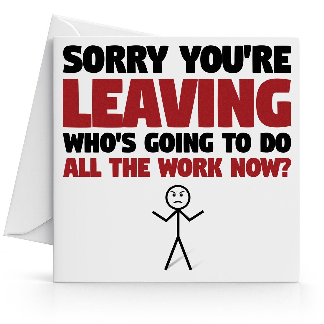 Funny Humorous Sorry Your Leaving Card Perfect For Work Colleagues 15 X 15 Cm Ebay Leaving Cards Funny Leaving Cards Leaving Work Quotes