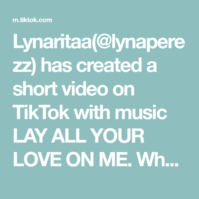 Lynaritaa Lynaperezz Has Created A Short Video On Tiktok With Music Lay All Your Love On Me What Two Things Would You Brin Family Planning Music How To Plan