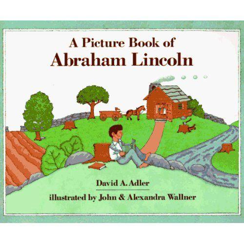 A Picture Book of Abraham Lincoln (Picture Book Biography): David A. Adler, John C. Wallner, Alexandra Wallner