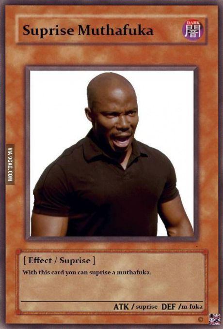 Suprise Mothaf Kah 9gag Funny Yugioh Cards Really Funny Memes Pokemon Card Memes