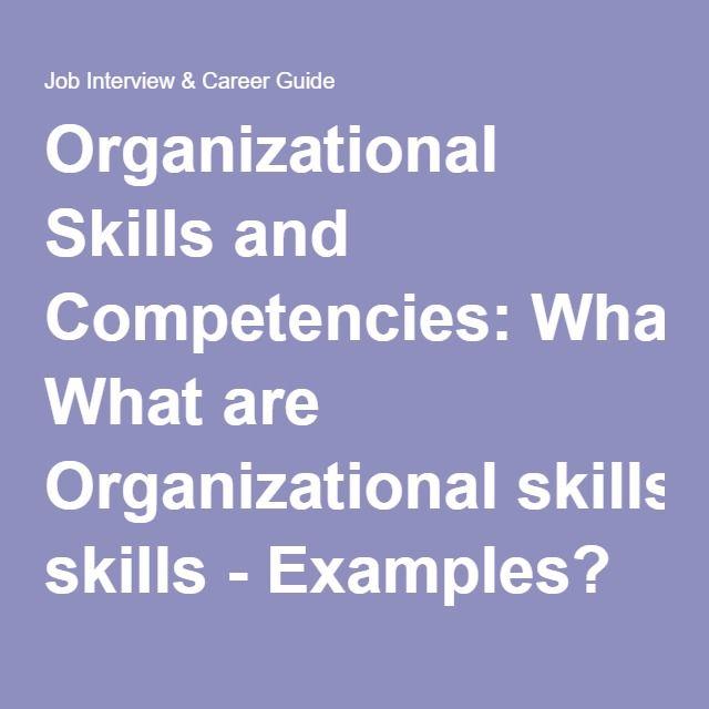 Organizational Skills And Competencies What Are Organizational Skills Examples Resume Skills Skills Organizational
