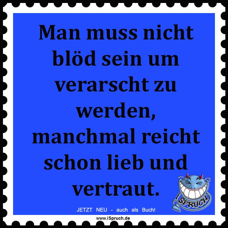 Lieb und nett ist manchmal echt blöd! Weisheit mit einem Augenzwinkern von iSpruch.de