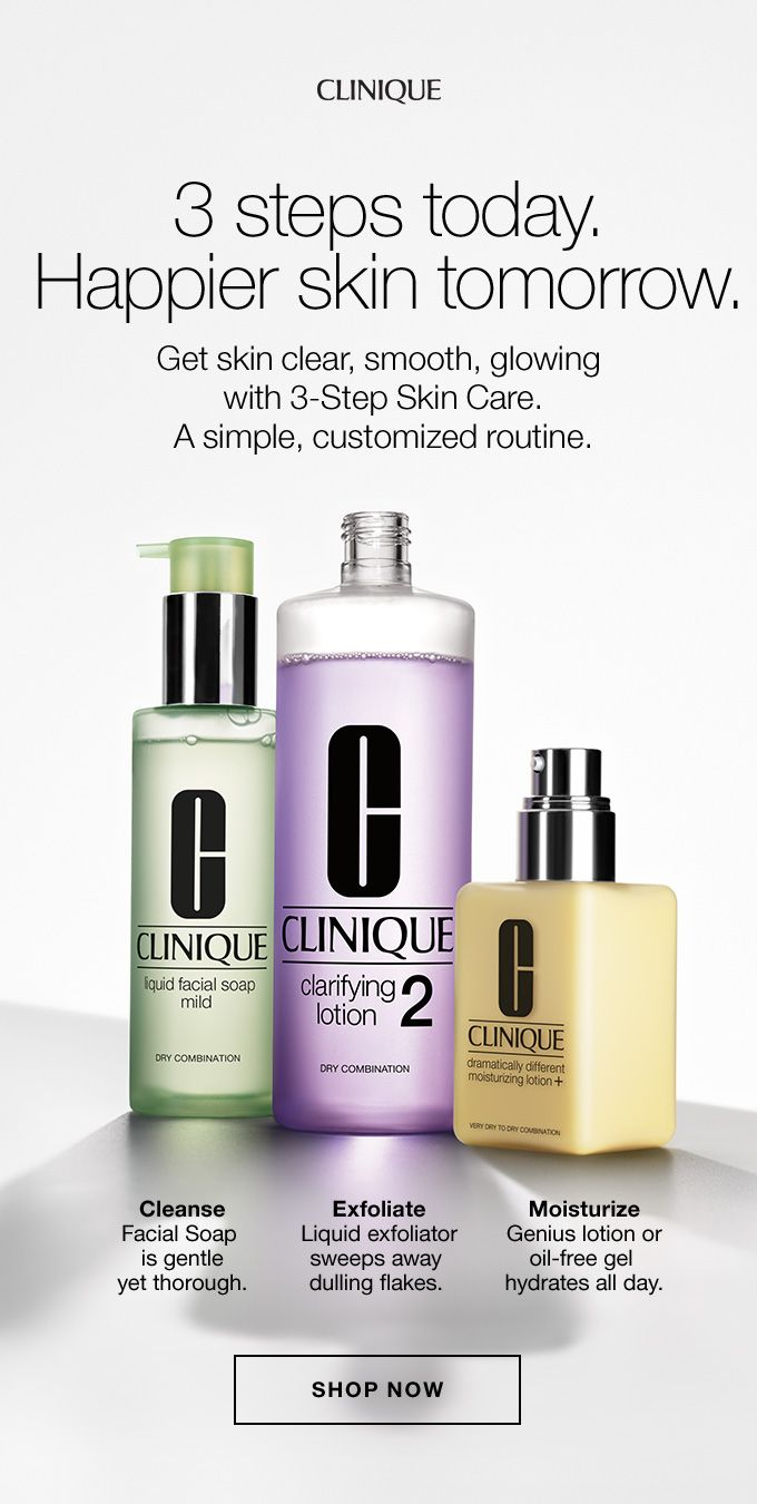 Clinique 3 Steps Today Happier Skin Tomorrow Get Skin Clear Smooth Glowing With 3 Step Skin Care Skin Care Clinique Skincare Everyday Skin Care Routine