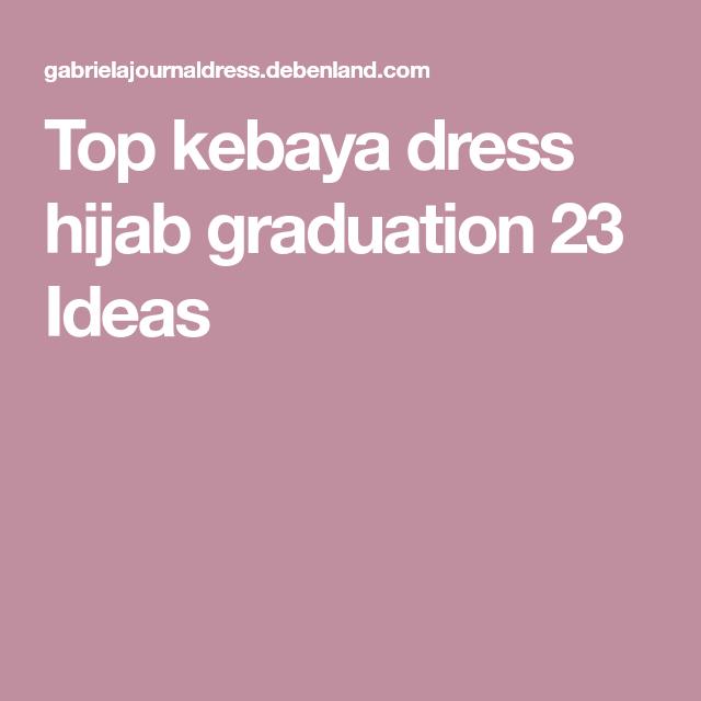 Photo of Top kebaya dress hijab graduation 23 Ideas