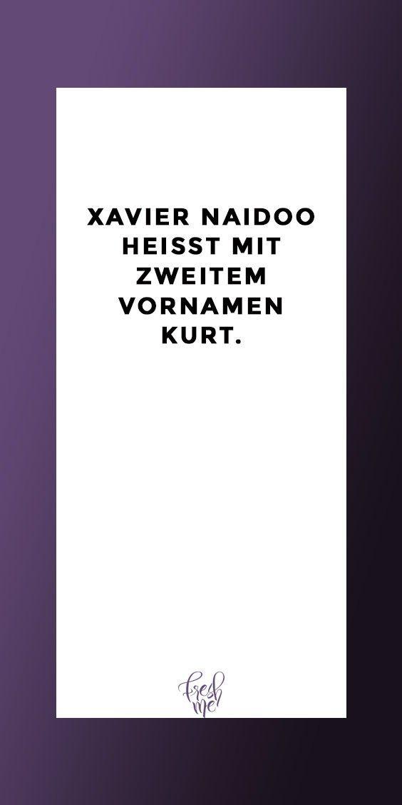 FRESHME  Das Magazin das Frauen inspiriert Lustige Sprüche Xavier Naidoo heißt mit zweitem Vornamen Kurt