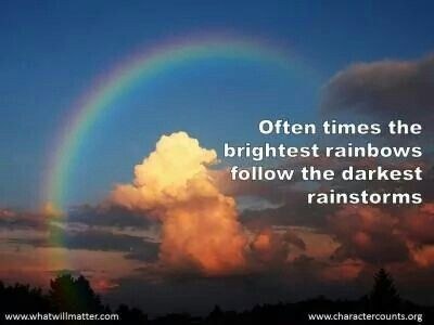 hold on through the storm theres a rainbow on the other side