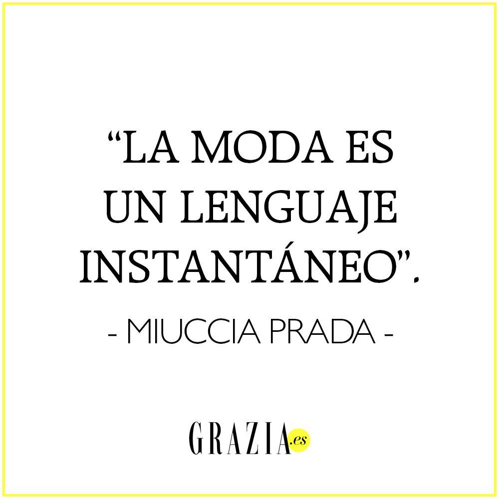 """La moda es un lenguaje instantáneo"" MiucciaPrada fashion frases…"