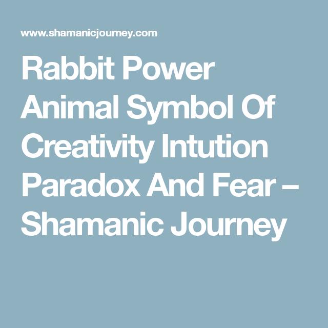 Rabbit Power Animal Symbol Of Creativity Intution Paradox And Fear