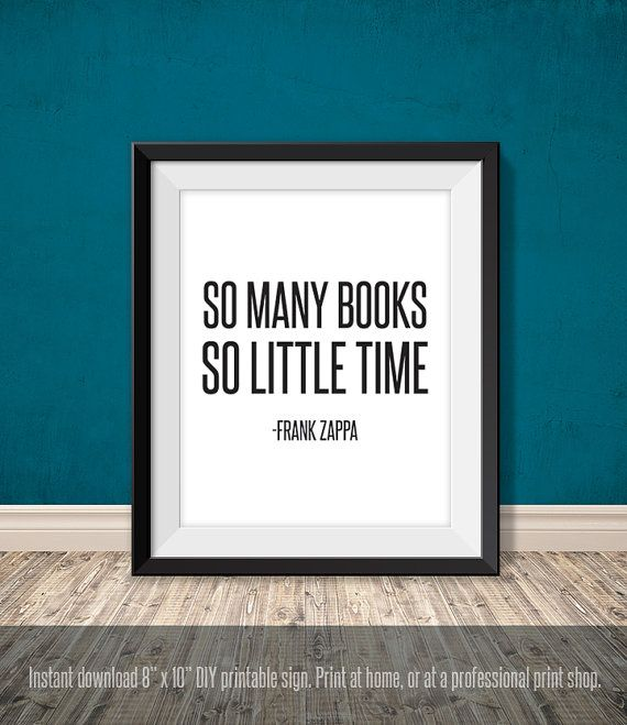 so many books so little time frank zappa quote by JadeForestDecor ...