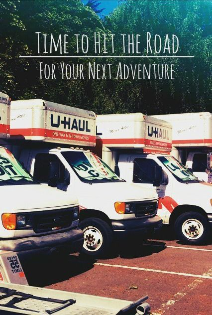 It S Time To Hit The Road For Your Next Adventure On The Road Moving Truck U Haul Truck Trucks