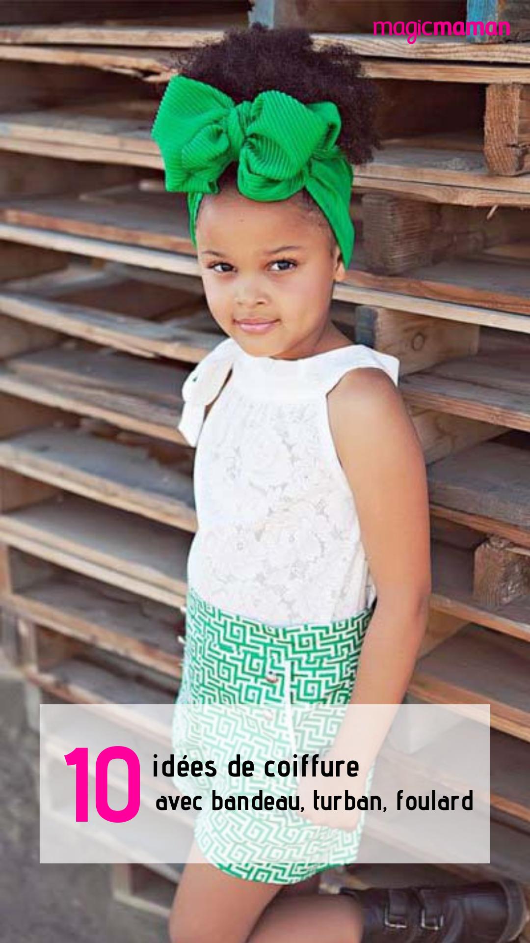 Bandeau Turban Foulard 10 Idees De Coiffure Pour Votre Petite Fille Coiffure Avec Bandeau Idees De Coiffures Turban