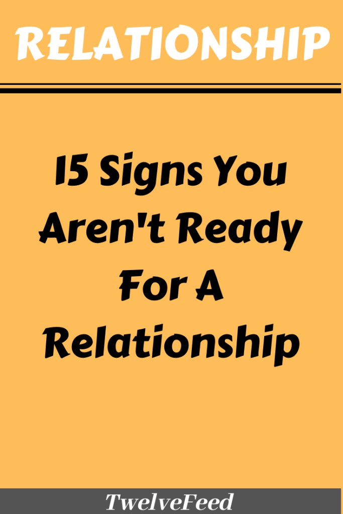 15 Signs You Arent Ready For A Relationship in 2020