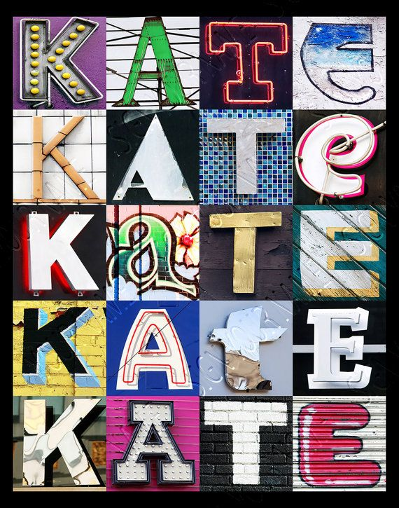 Personalized Poster featuring KATE showcased in photos of sign letters :-)  #kate #poster #names #personalized #wallart #gifts