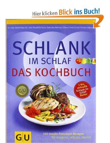 Schlank Im Schlaf Das Kochbuch 150 Insulin Trennkost Rezepte Für