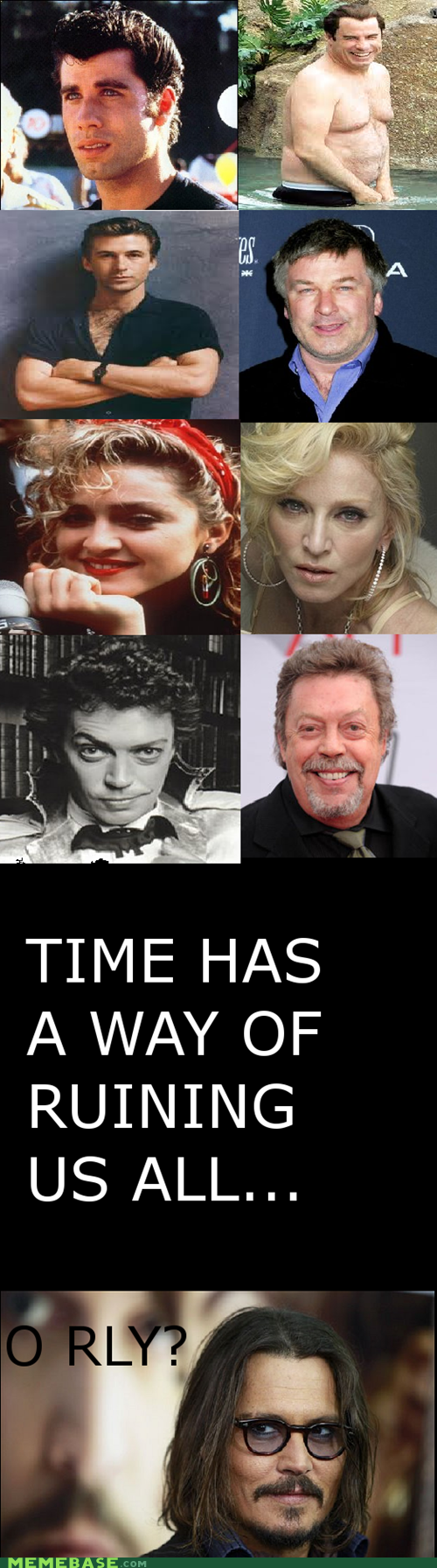 Time Ruins Us All.... Unless your Johnny Depp.
